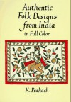 Authentic Folk Designs from India in Full Color - K. Prakash