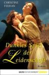 Dunkles Spiel der Leidenschaft: Roman (Die Karpatianer 12) - Christine Feehan, Britta Evert
