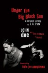 Under the Big Black Sun: A Personal History of L.A. Punk - John Doe, Tom DeSavia