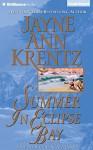 Summer in Eclipse Bay - Jayne Ann Krentz, Joyce Bean