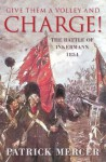 Give Them a Volley and a Charge!: The Battle of Inkermann, 1854 - Patrick Mercer