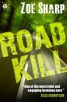 Road Kill (Charlie Fox Thriller #5) - Zoë Sharp