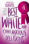 Best White and Other Anxious Delusions - Rebecca Davis