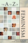 The A to Z of Feminism - Diane Long Hoeveler