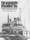 The Mississippi Steamboat Era in Historic Photographs: Natchez to New Orleans, 1870-1920 - Joan W. Gandy, Thomas H. Gandy