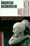 Śmiertelni nieśmiertelni - Ken Wilber, Aldona Możdżyńska