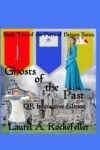 The Ghosts of the Past QR Interactive Edition (The Peers of Beinan, #2QR) - Laurel A. Rockefeller