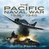 Pacific Naval War 1941-1945 - David Wragg