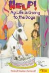Help! My Life is Going to the Dogs - Elizabeth Koehler-Pentacoff