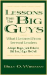 Lessons from the Big Guys: What I Learned from Servant Leaders Jack Eckerd, Bill Lee, Hugh McColl, and Adolph Rupp (Education Titles) - Billy O. Wireman