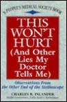 This Won't Hurt: And Other Lies My Doctor Tells Me - Charles B. Inlander