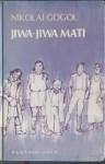 Jiwa-Jiwa Mati - Nikolai Gogol, Koesalah Soebagyo Toer