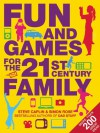 Fun & Games for the 21st Century Family. Steve Caplin & Simon Rose - Steve Caplin, Simon Rose