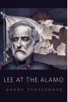 Lee at the Alamo - Harry Turtledove