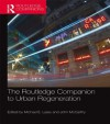 The Routledge Companion to Urban Regeneration - Michael E. Leary, John McCarthy
