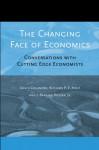 The Changing Face of Economics: Conversations with Cutting Edge Economists - David Colander, Richard P.F. Holt, J. Barkley Rosser Jr.