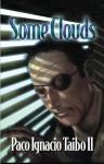 Some Clouds: A Héctor Belascoarán Shayne Detective Novel (Héctor Belascoarán Shayne Detective Novels) - Paco Ignacio Taibo II