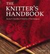The Knitter's Handbook: Yarns - Needles - Stitches - Techniques - Eleanor Van Zandt, Eleanor Van Zandt