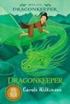 Dragonkeeper: 1 - Carole Wilkinson