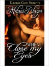 When I Close My Eyes - Melani Blazer