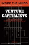 Inside the Minds : Venture Capitalists - Inside the High Stakes and Fast Moving World of Venture Capital (Inside the Minds) - Inside the Minds