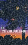 Psychedelic: Optical and Visionary Art Since the 1960's - David S. Rubin