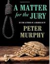 A Matter for the Jury (Ben Schroeder) - Peter Murphy