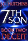 7th Son: Book Two - Deceit - J.C. Hutchins