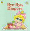 Bye-Bye, Diapers - Ellen Weiss, Tom Cooke