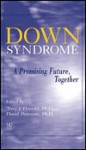 Down Syndrome: A Promising Future, Together - Terry J. Hassold, David Patterson