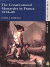 The Constitutional Monarchy in France, 1814-48 - Pamela M. Pilbeam
