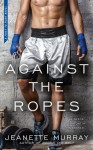 Against the Ropes - Jeanette Murray