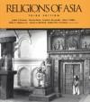 Religions of Asia - John Y. Fenton, Frank E. Reynolds, Alan L. Miller, Norvin Hein, Grace G. Burford, Niels C. Nielson Jr., Robert K.C. Forman