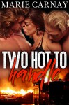 Two Hot to Handle: BBW Menage Romance (Mill Creek Menage Book 2) - Marie Carnay