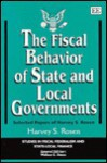 The Fiscal Behavior of State and Local Governments: Selected Papers of Harvey S. Rosen - Harvey Rosen