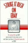 Strike It Rich on Ebay: The World's Largest Online Internet Auction Site - Mike Baker