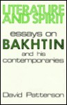 Literature And Spirit: Essays On Bakhtin And His Contemporaries - David Patterson