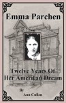 Emma Parchen - Twelve Years of Her American Dream - Ann Cullen