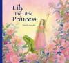 Lily the Little Princess - Daniela Drescher