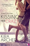 Kissing Her Crazy (Crazy Love) - Kira Archer