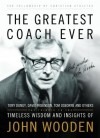 The Greatest Coach Ever: Timeless Wisdom and Insights of John Wooden (The Heart of a Coach Series) - John Wooden