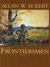 The Frontiersmen: A Narrative - Allan W. Eckert, Kevin Foley