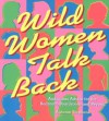 Wild Women Talk Back: Audacious Advice for the Bedroom, Boardroom, and Beyond - Autumn Stephens
