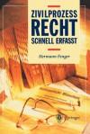 Zivilprozessrecht: Schnell Erfasst - Hermann Fenger