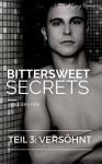 Bittersweet Secrets 3: Versöhnt (Dark Gay Romance) - Jona Dreyer