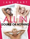 All In: Double or Nothing (Gambling With Love Book 1) - Lane Hart