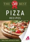 The 50 Best Pizza Recipes: Tasty, Fresh, and Easy to Make! - Editors Of Adams Media, Adams Media