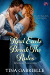 Real Earls Break the Rules - Tina Gabrielle
