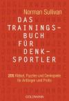 Das Trainingsbuch für Denksportler: 205 Rätsel, Puzzles und Denkspiele - für Anfänger und Profis (German Edition) - Norman Sullivan