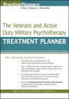 The Veterans and Active Duty Military Psychotherapy Treatment Planner - Arthur E. Jongsma Jr., Bret A. Moore